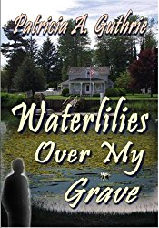 patricia-guthrie-waterlilies-over-my-grave-cover