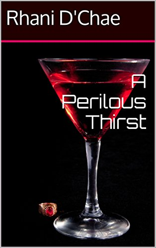 BOOK COVER A PERILOUS THIRST BY RHANI