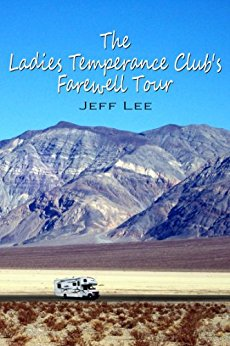BOOK COVER JEFF LEE THE LADIES TEMPERANCE CLUB FAREWELL TOUR