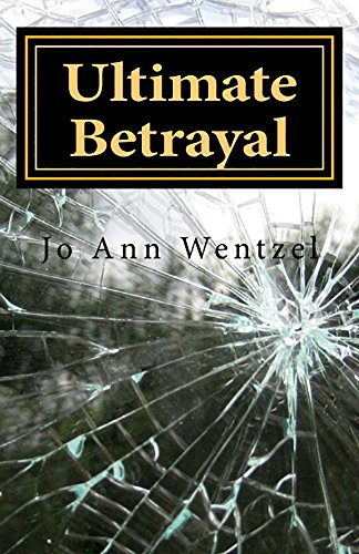 BOOK COVER ULTIMATE BETRAYAL BY JO ANN WENTZEL