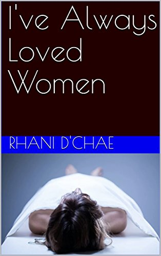 BOOK REVIEW COVER Ive Always Loved Women by Rhani Dchae